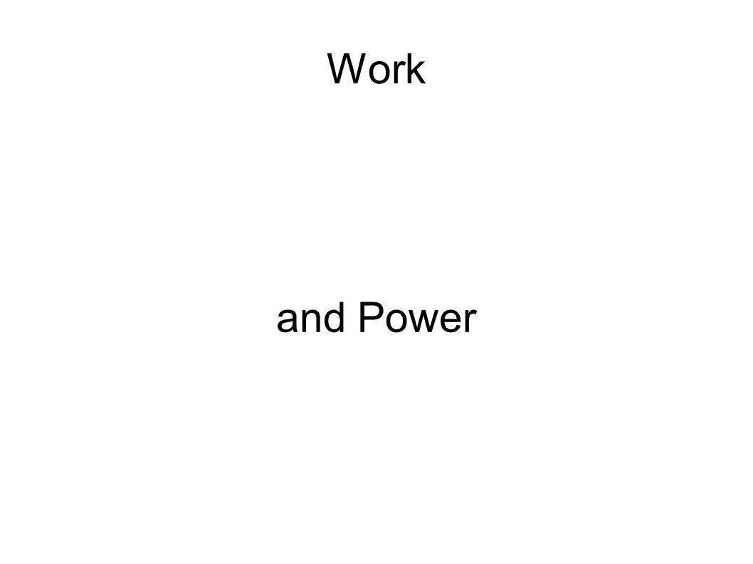 Power Power is the rate of doing work Power is work divided by the time it takes to do the work P = W/t Units: one joule of power done in one second is 1 Watt