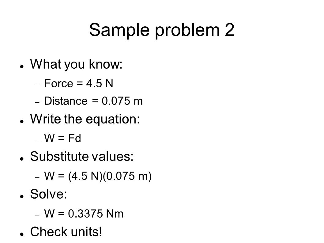 Sample Problem 3 A rock climber wears a 7.5 kg backpack while climbing a cliff.