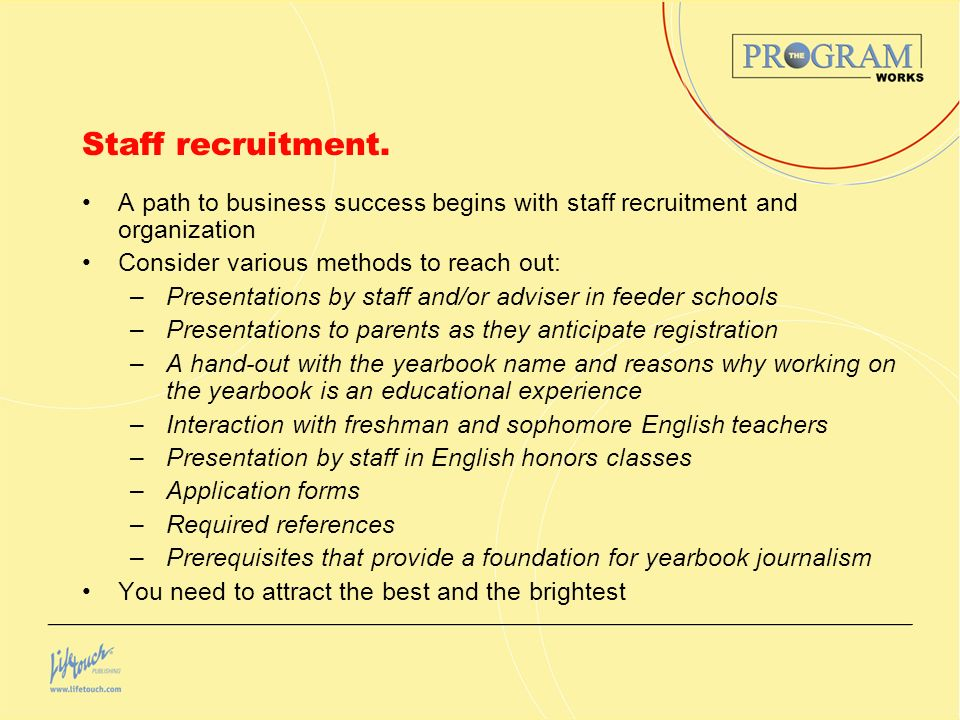 Staff recruitment.