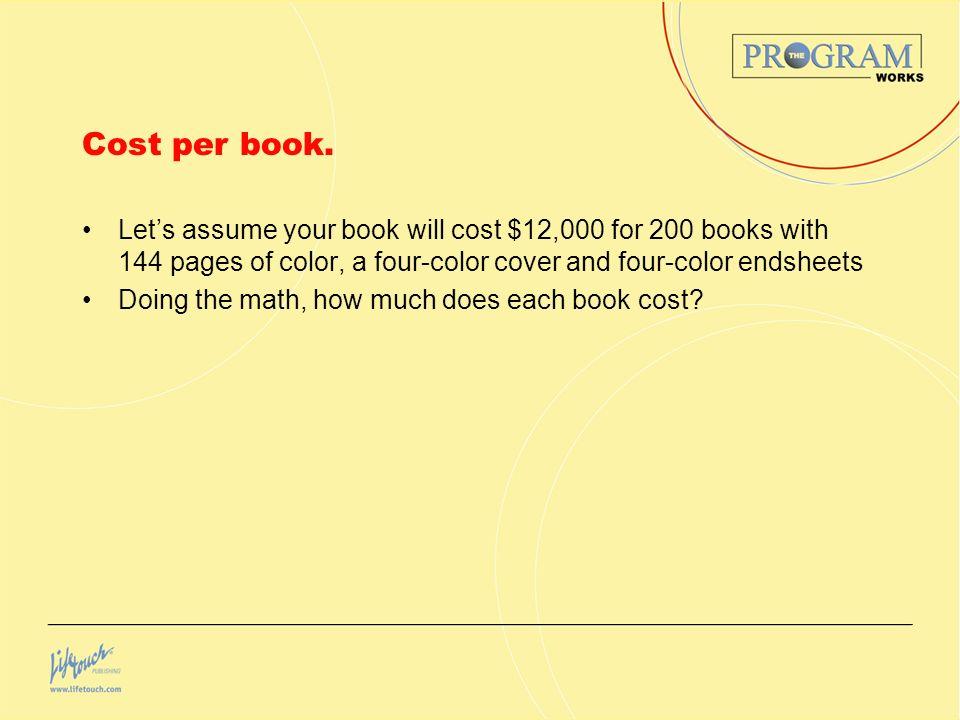 Cost per book.
