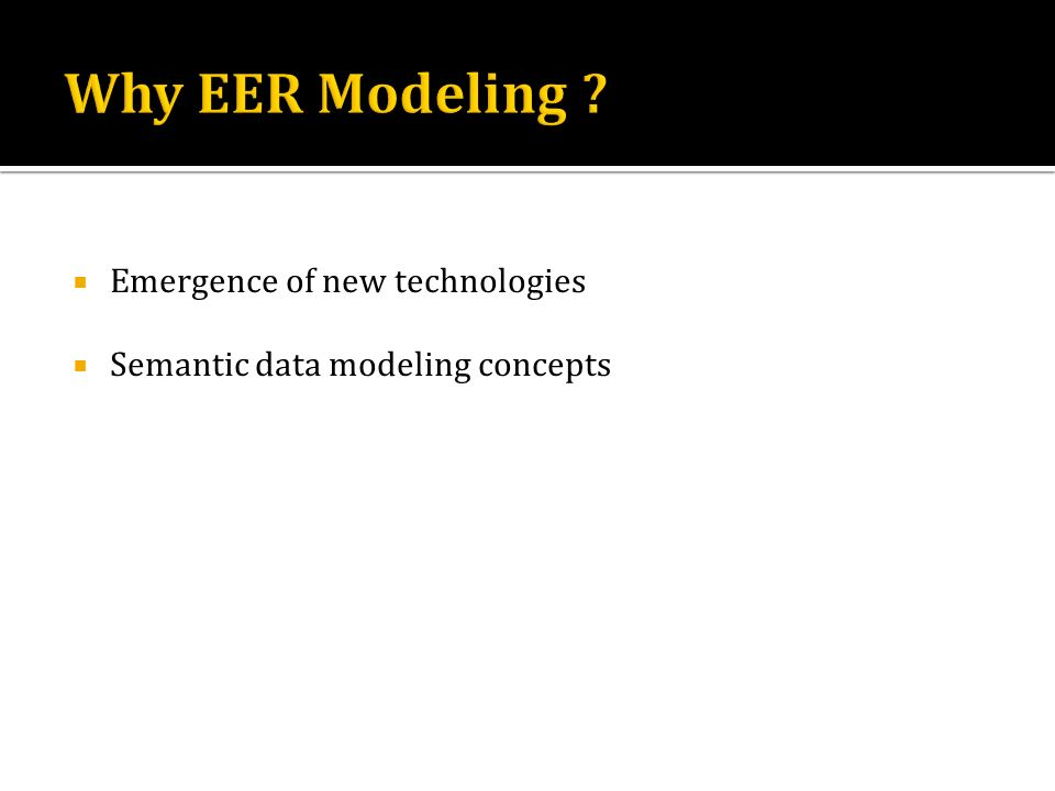 Emergence of new technologies Semantic data modeling concepts