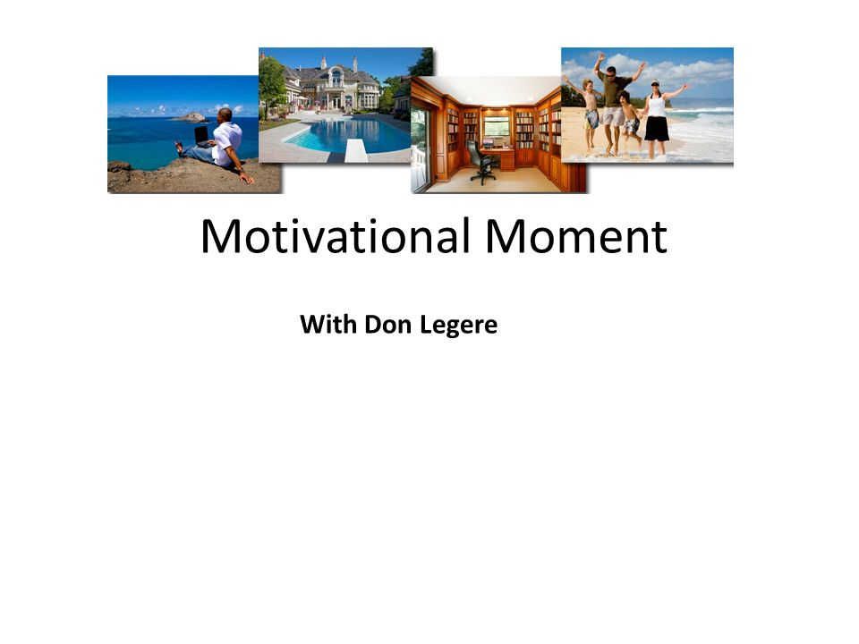 Motivational Moment With Don Legere