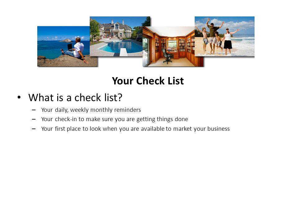 Your Check List What is a check list.