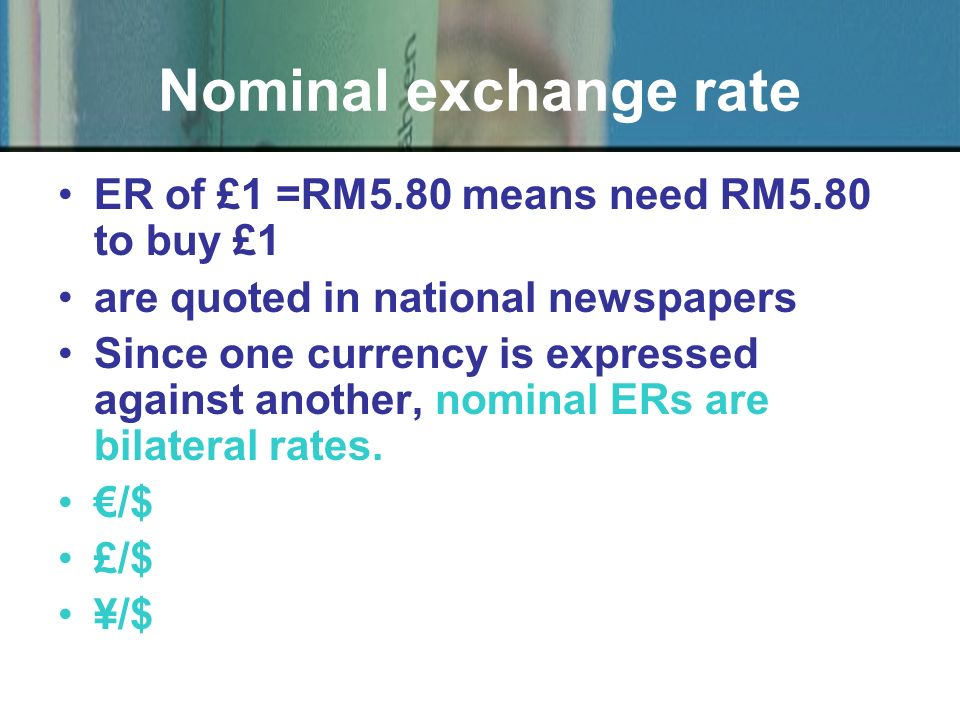 measures the value of a currency against a basket/group of currencies multilateral rate Trade Weighted Exchange Rate is used in index form the weight accorded to each currency depends on the proportion of trade done with the country.