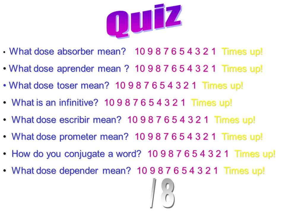 What dose absorber mean? 10 9 8 7 6 5 4 3 2 1 Times up! What dose absorber mean? 10 9 8 7 6 5 4 3 2 1 Times up! What dose aprender mean ? 10 9 8 7 6 5