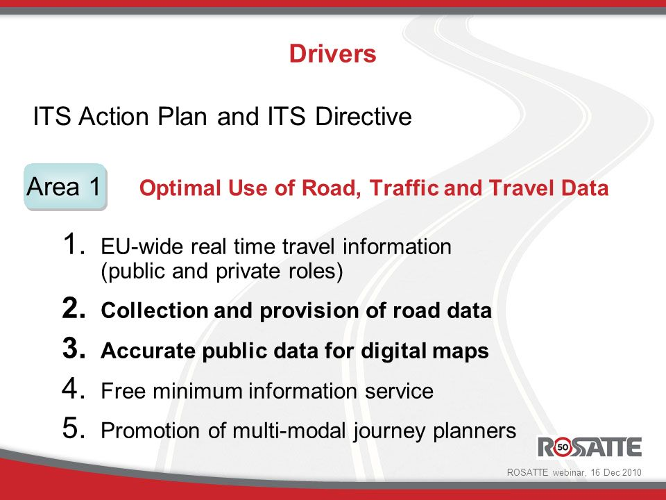 Optimal Use of Road, Traffic and Travel Data 1.