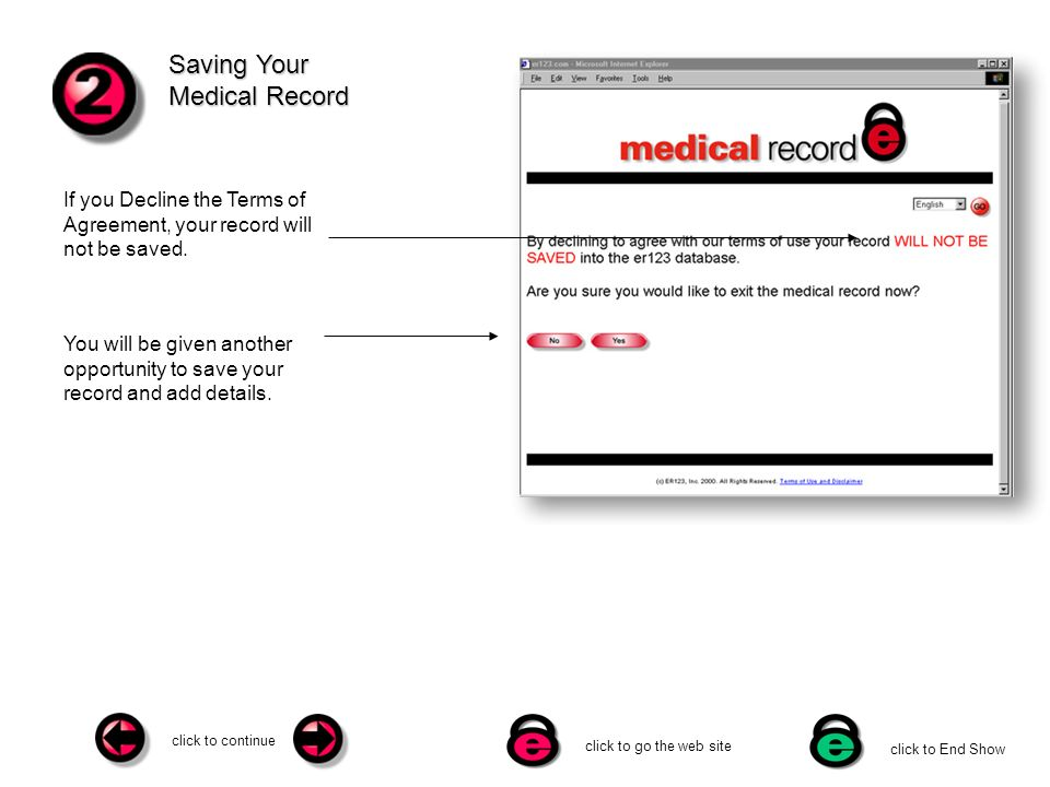 click to continue click to go the web site click to End Show Saving Your Medical Record If you Decline the Terms of Agreement, your record will not be