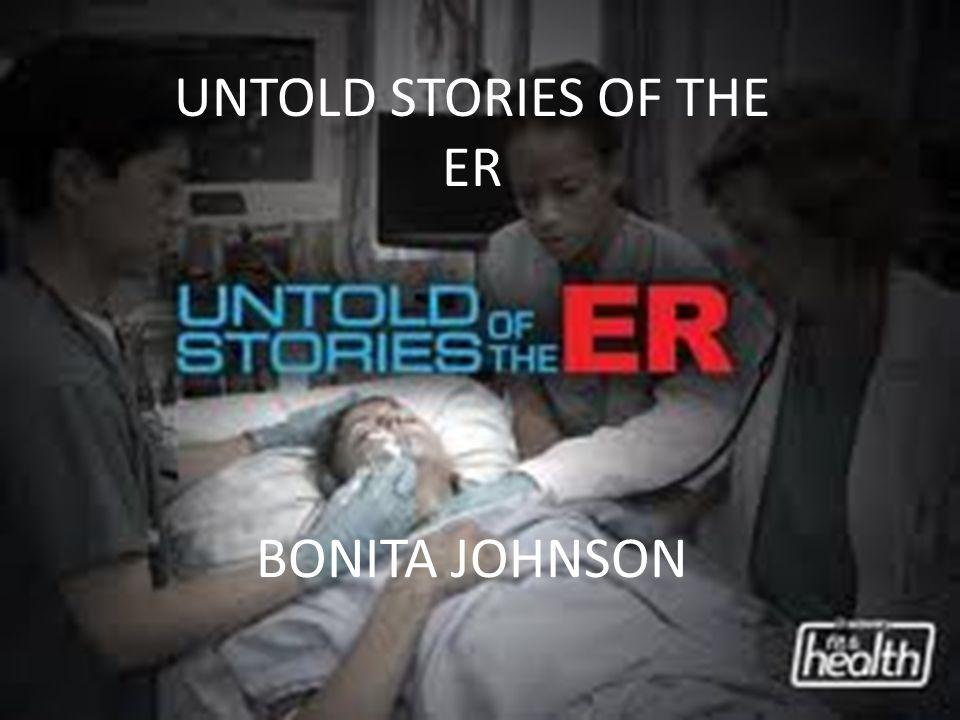 BONITA JOHNSON UNTOLD STORIES OF THE ER