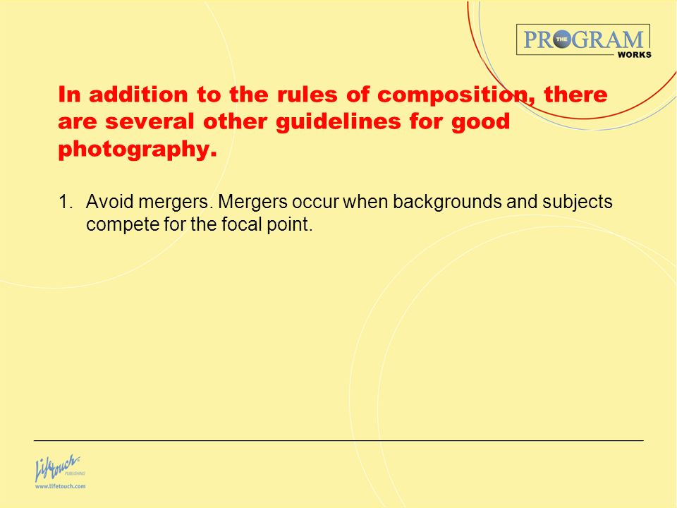 In addition to the rules of composition, there are several other guidelines for good photography. 1.Avoid mergers. Mergers occur when backgrounds and