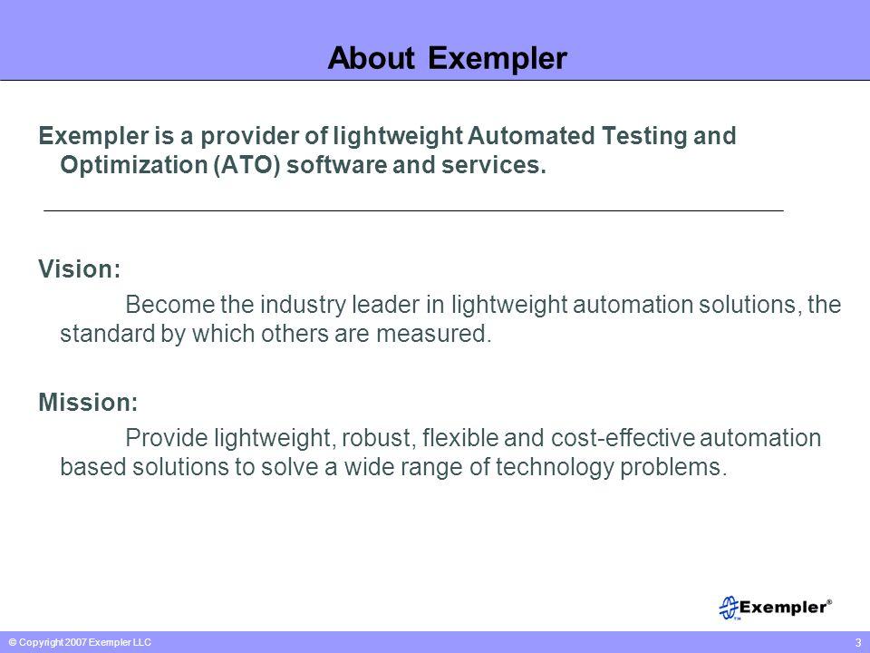 © Copyright 2007 Exempler LLC 14 Integrations TDM call Processing features CDMA call processing features Automation engine Test equipment layer Test management layer VOIP call processing features