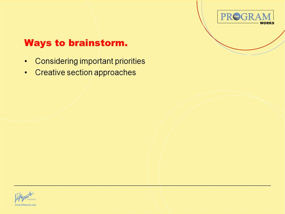 Ways to brainstorm. Considering important priorities Creative section approaches