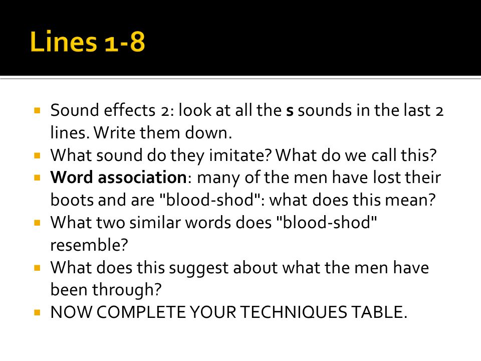 Sound effects 2: look at all the s sounds in the last 2 lines. Write them down. What sound do they imitate? What do we call this? Word association: ma