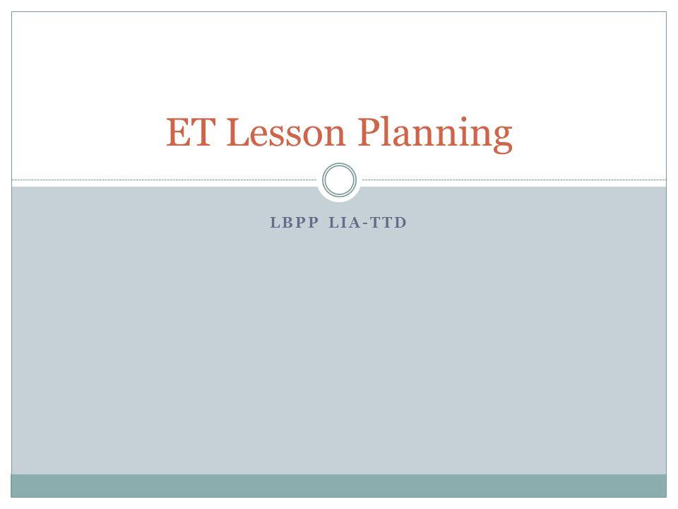 LBPP LIA-TTD ET Lesson Planning