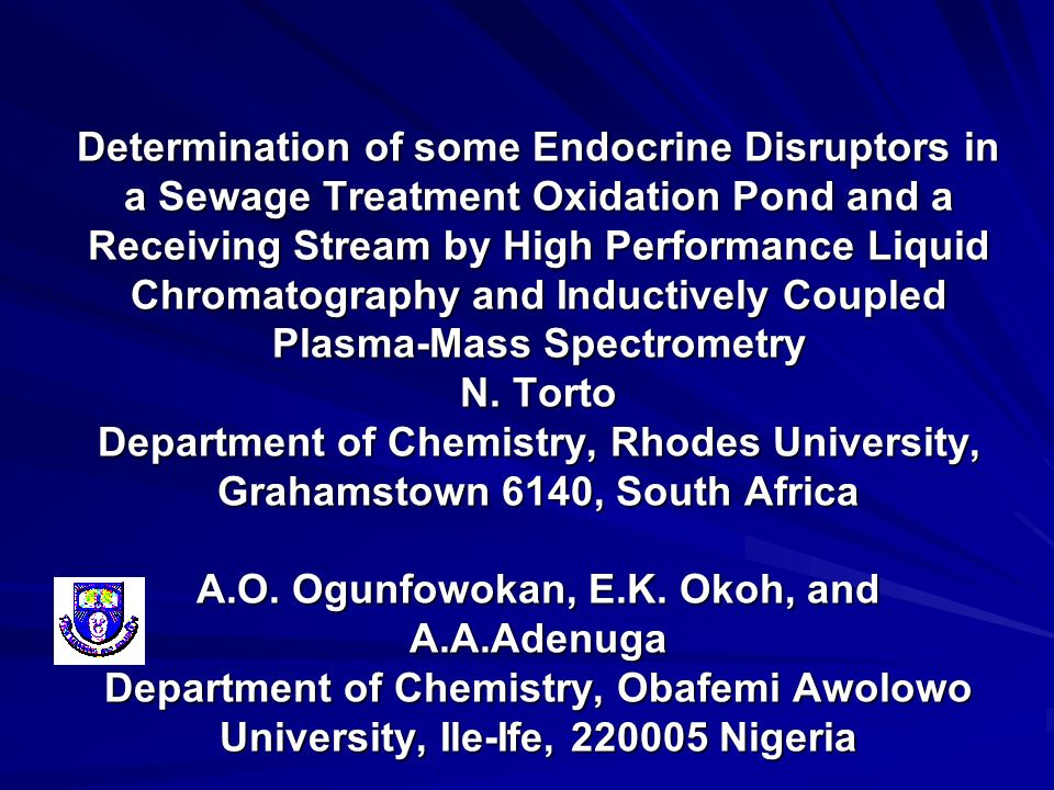 Determination of some Endocrine Disruptors in a Sewage Treatment Oxidation Pond and a Receiving Stream by High Performance Liquid Chromatography and I