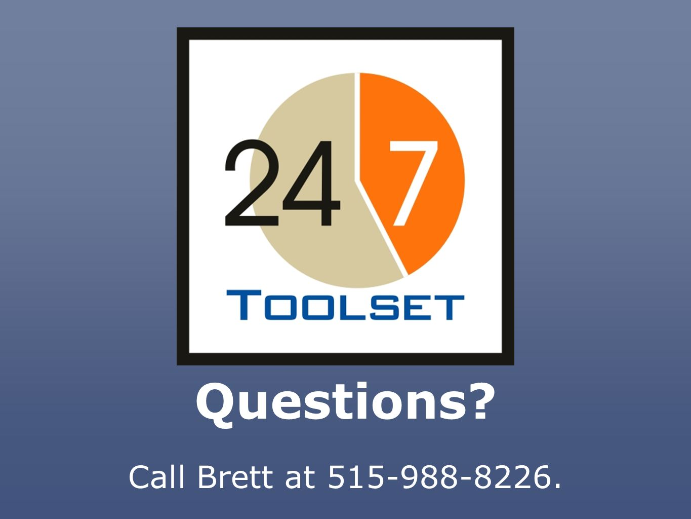 Questions Call Brett at 515-988-8226.