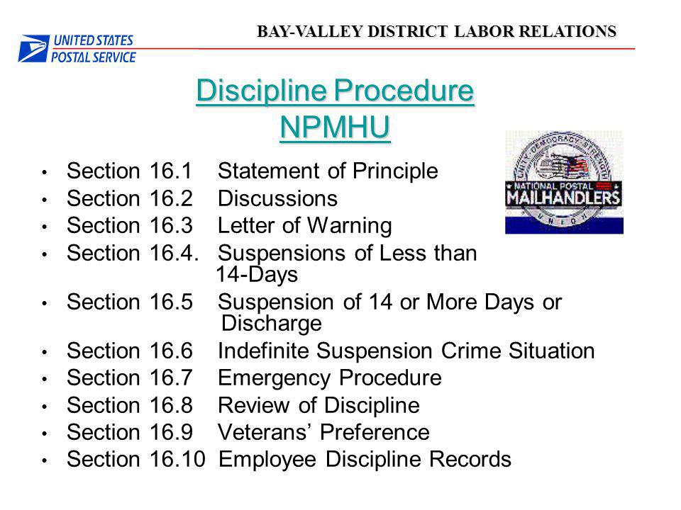 BAY-VALLEY DISTRICT LABOR RELATIONS Discipline Procedure NPMHU Section 16.1 Statement of Principle Section 16.2 Discussions Section 16.3 Letter of War