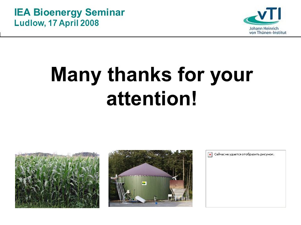Many thanks for your attention! IEA Bioenergy Seminar Ludlow, 17 April 2008