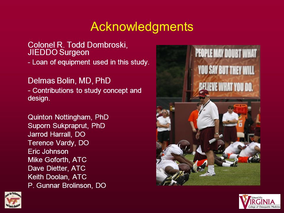 Acknowledgments Colonel R. Todd Dombroski, JIEDDO Surgeon - Loan of equipment used in this study. Delmas Bolin, MD, PhD - Contributions to study conce