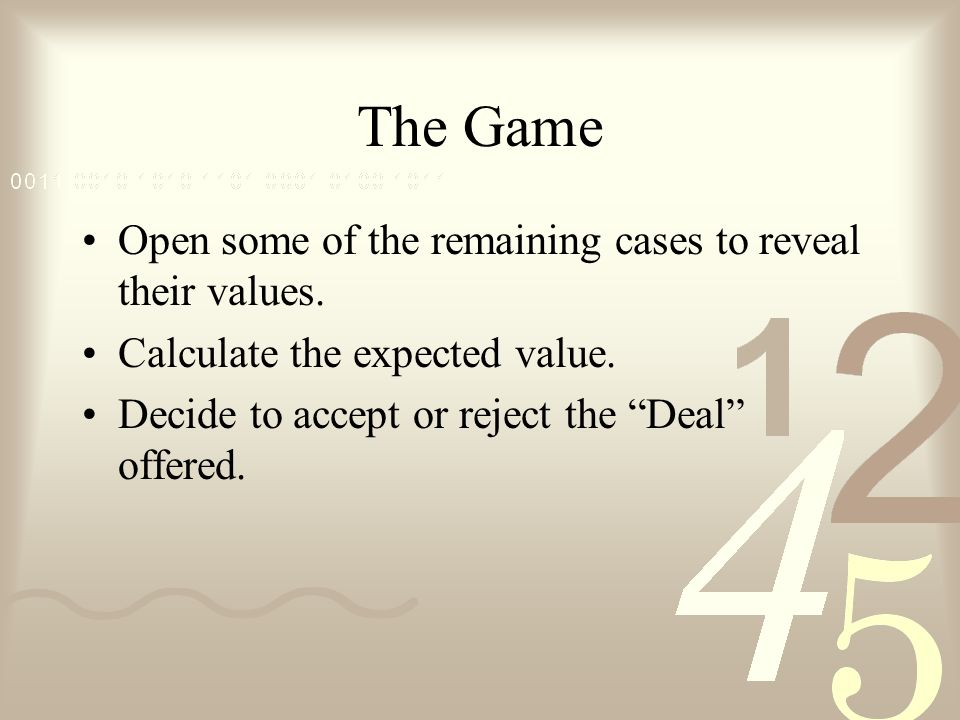 The Game Open some of the remaining cases to reveal their values.