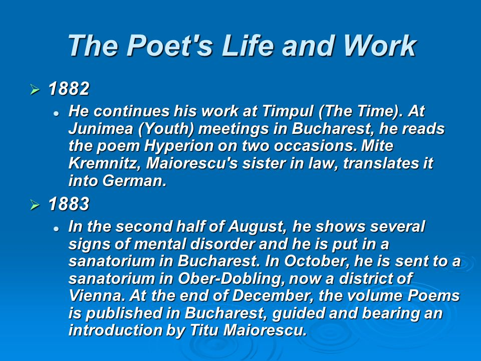 The Poet s Life and Work 1882 1882 He continues his work at Timpul (The Time).