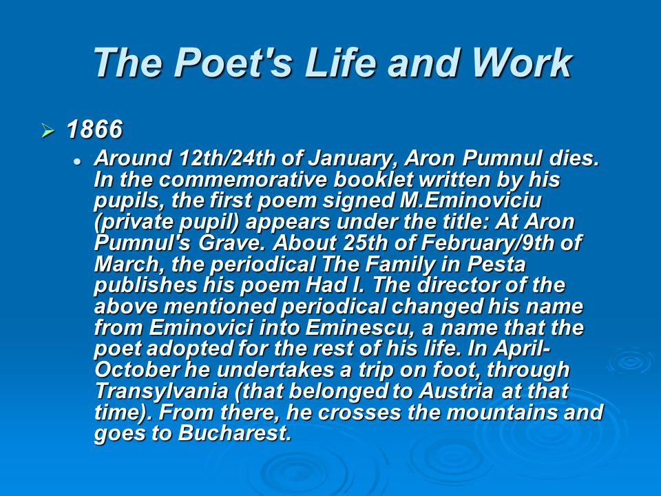 The Poet s Life and Work 1866 Around 12th/24th of January, Aron Pumnul dies.