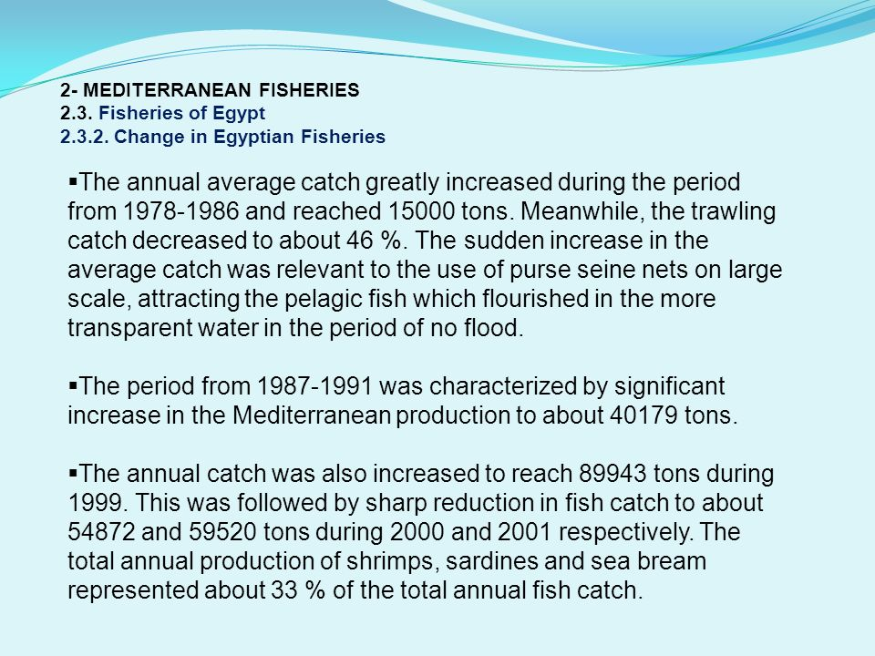 2- MEDITERRANEAN FISHERIES 2.3. Fisheries of Egypt 2.3.2. Change in Egyptian Fisheries The annual average catch greatly increased during the period fr