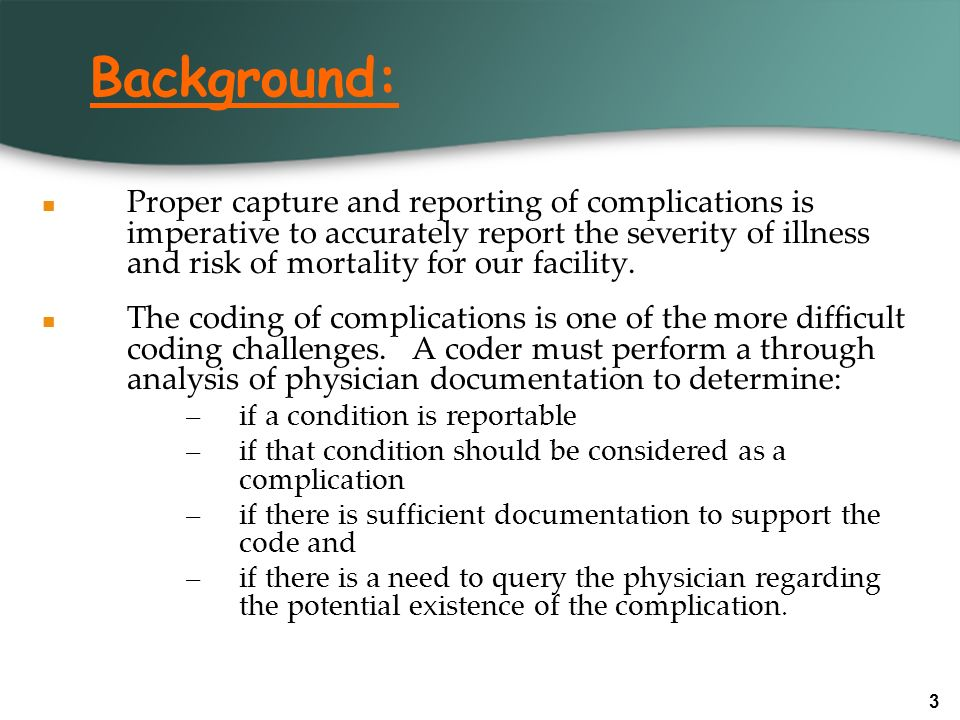 4 Additional challenge is that these codes are used as part of systems analysis to generate profiles for both physicians and facilities yet codes alone do not make any determination as to the outcome of care rendered nor do the codes reflect severity or grading.