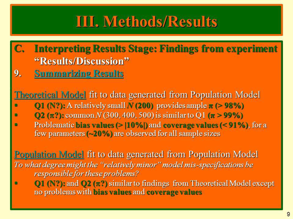 9 III. Methods/Results C.Interpreting Results Stage: Findings from experiment Results/Discussion 9.Summarizing Results Summarizing ResultsSummarizing
