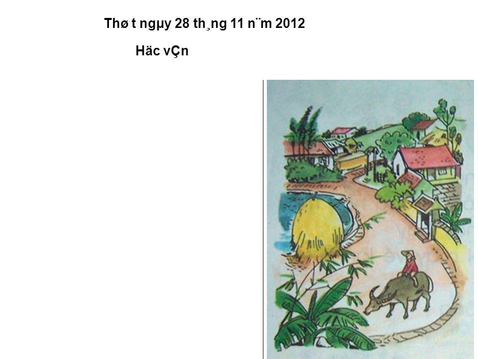 Thø t ngµy 28 th¸ng 11 n¨m 2012 Häc vÇn