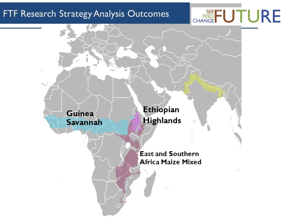 Guinea Savannah East and Southern Africa Maize Mixed Ethiopian Highlands FTF Research Strategy Analysis Outcomes