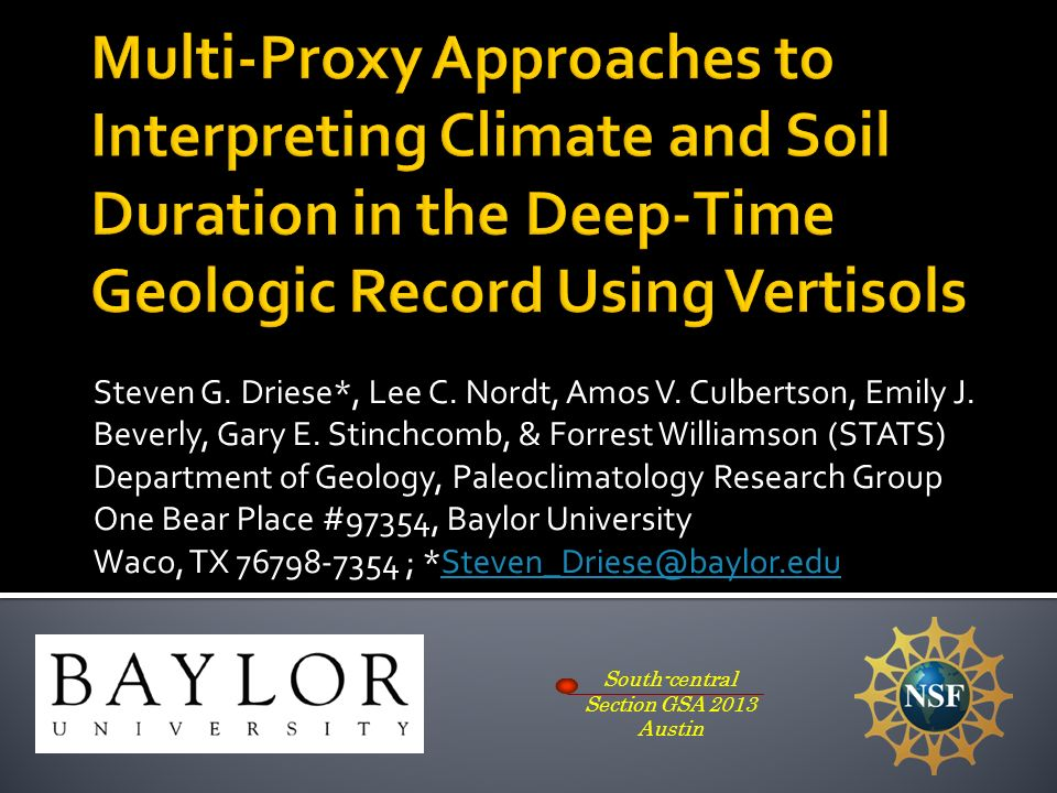 Steven G. Driese*, Lee C. Nordt, Amos V. Culbertson, Emily J. Beverly, Gary E. Stinchcomb, & Forrest Williamson (STATS) Department of Geology, Paleocl