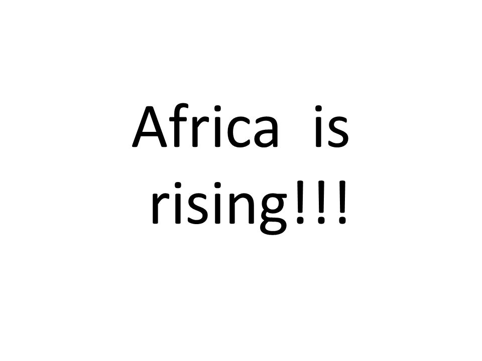 Africa is rising!!!