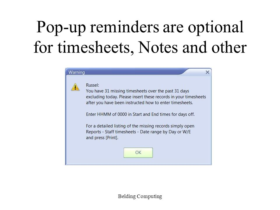 Pop-up reminders are optional for timesheets, Notes and other Belding Computing