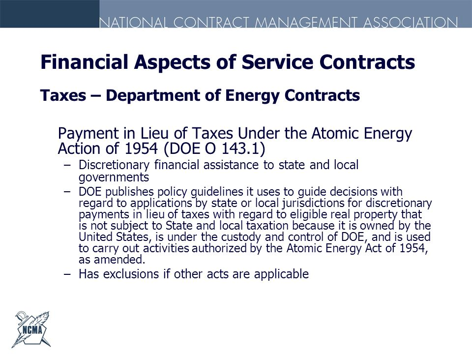 Financial Aspects of Service Contracts Taxes – Department of Energy Contracts Payment in Lieu of Taxes Under the Atomic Energy Action of 1954 (DOE O 1