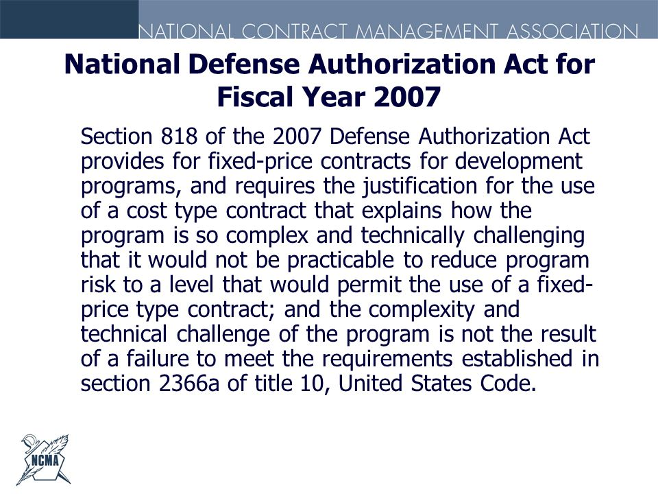 National Defense Authorization Act for Fiscal Year 2007 Section 818 of the 2007 Defense Authorization Act provides for fixed-price contracts for devel