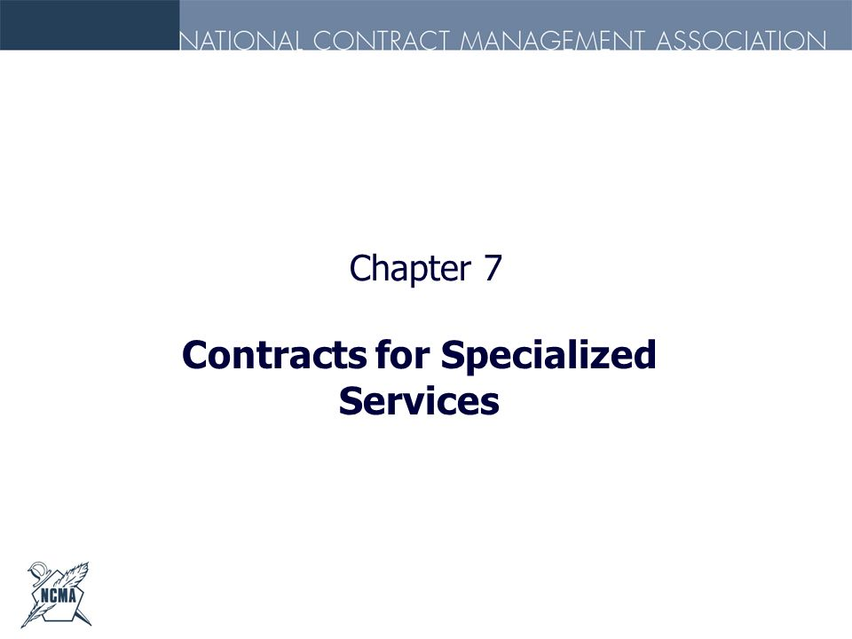 Chapter 7 Contracts for Specialized Services