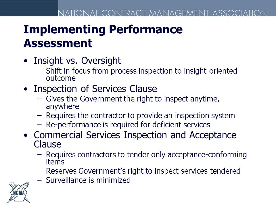 Implementing Performance Assessment Insight vs. Oversight –Shift in focus from process inspection to insight-oriented outcome Inspection of Services C