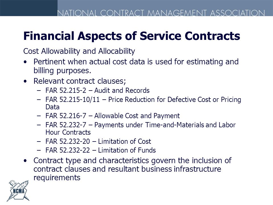 Financial Aspects of Service Contracts Cost Allowability and Allocability Pertinent when actual cost data is used for estimating and billing purposes.