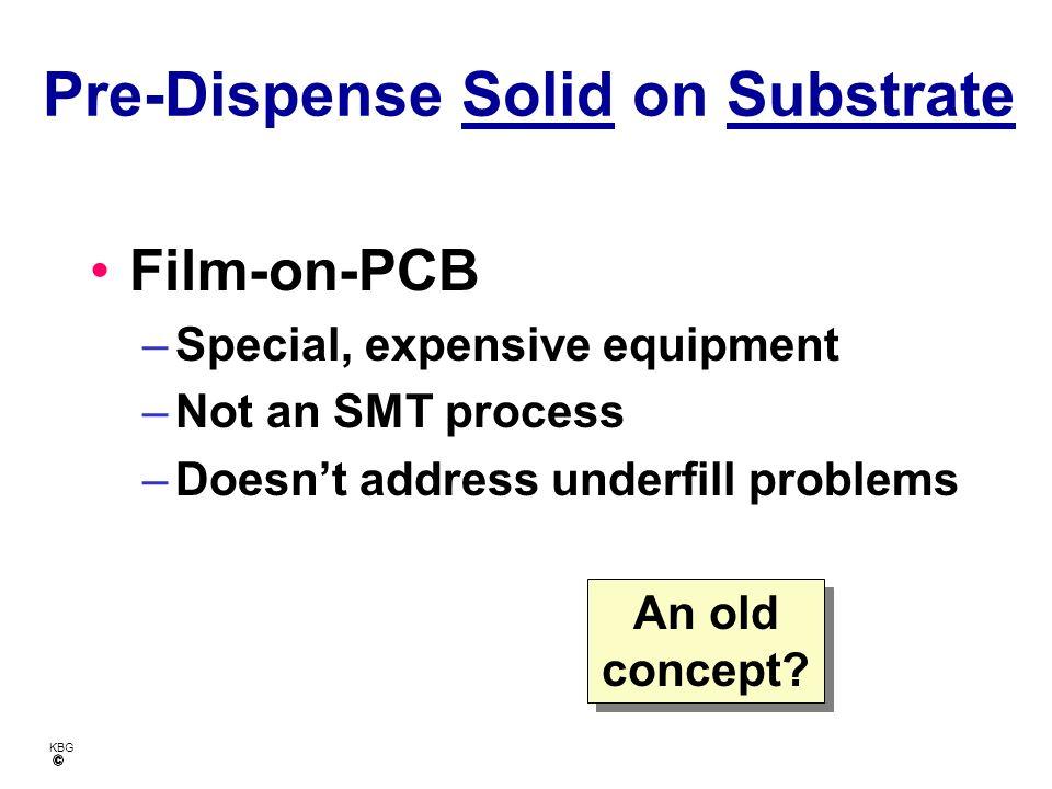 KBG Not Assembled Pre-Assembled Pre-Dispensed Post-Dispensed Underfill Flux/Underfill