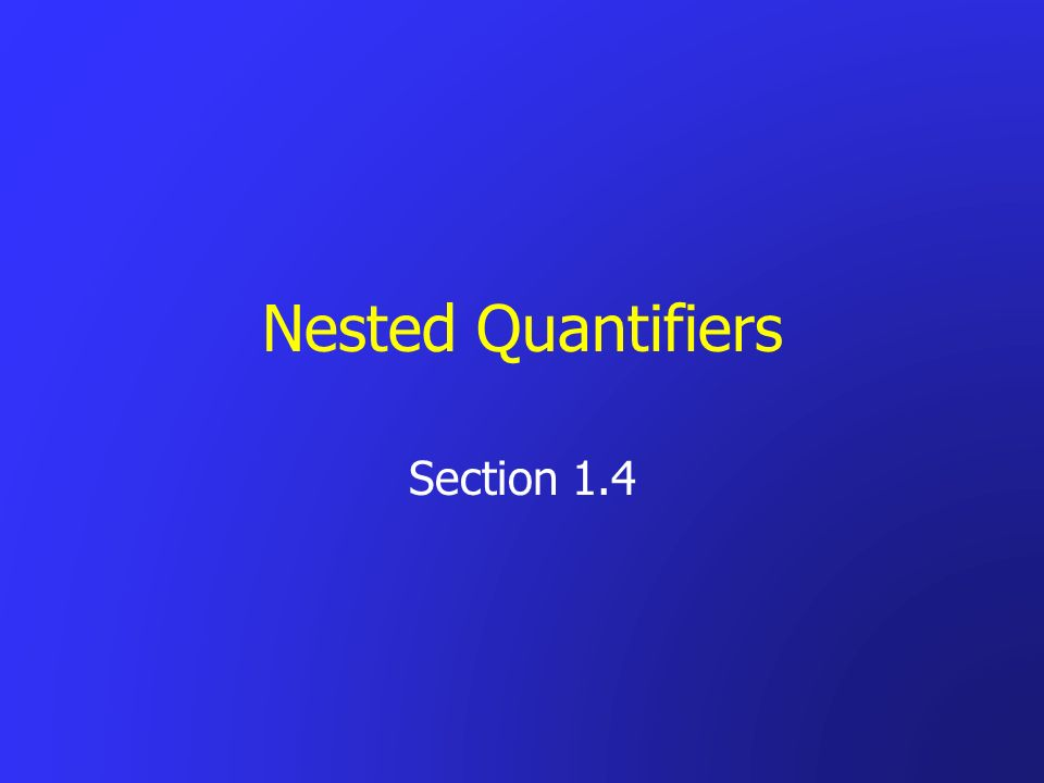 Nested Quantifiers Section 1.4