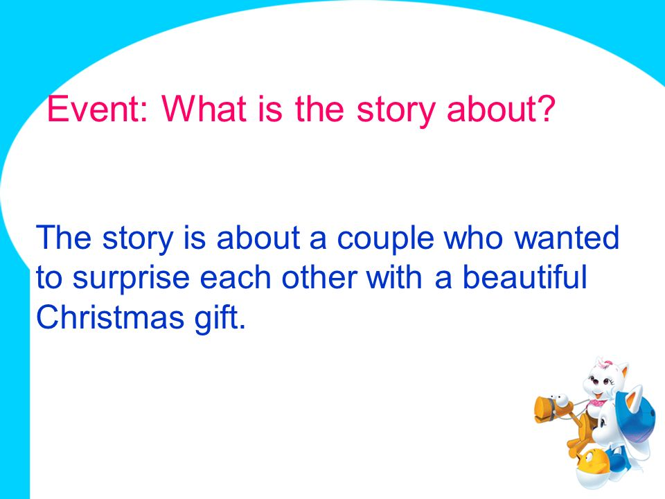 Event: What is the story about? The story is about a couple who wanted to surprise each other with a beautiful Christmas gift.