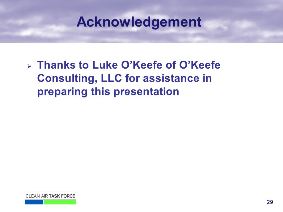 29 Acknowledgement Thanks to Luke OKeefe of OKeefe Consulting, LLC for assistance in preparing this presentation