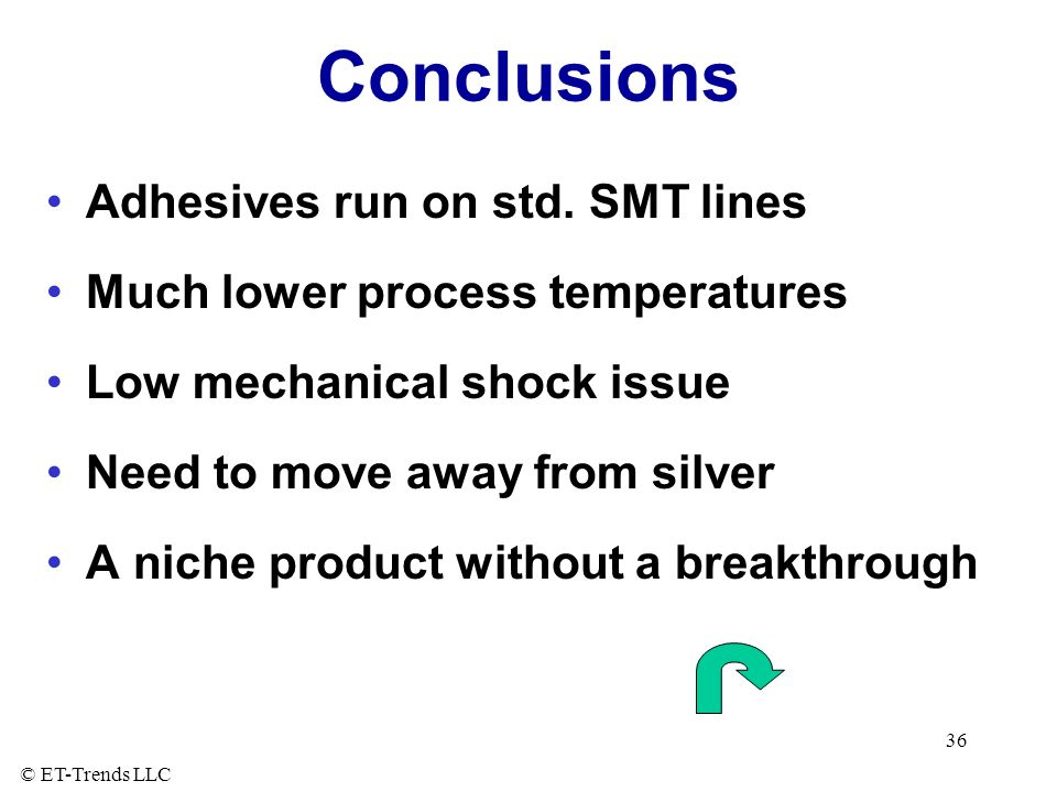 © ET-Trends LLC 36 Conclusions Adhesives run on std.