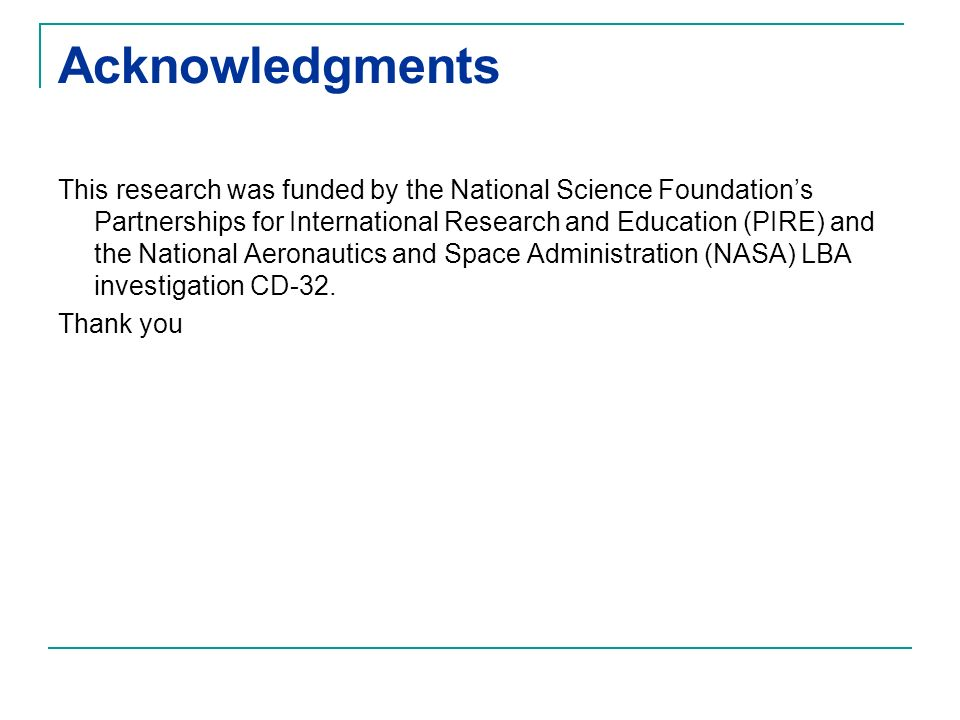 Acknowledgments This research was funded by the National Science Foundations Partnerships for International Research and Education (PIRE) and the Nati