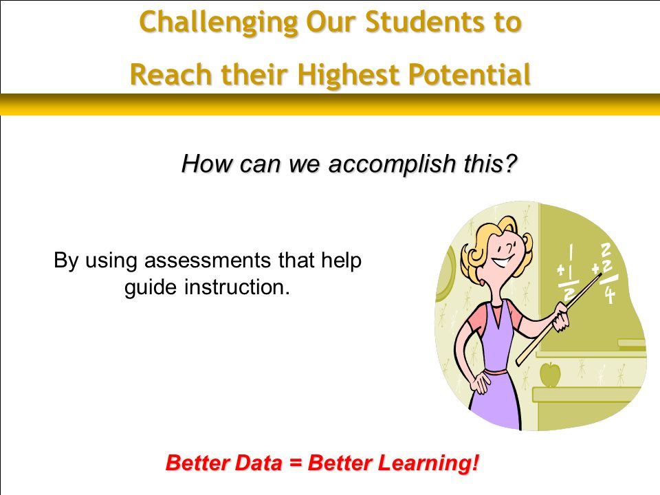 Intended Accomplishments Overview of MAP and STAR EL Testing MAP and STAR Reports Analyze and Use Data on Reports Student Goal Setting