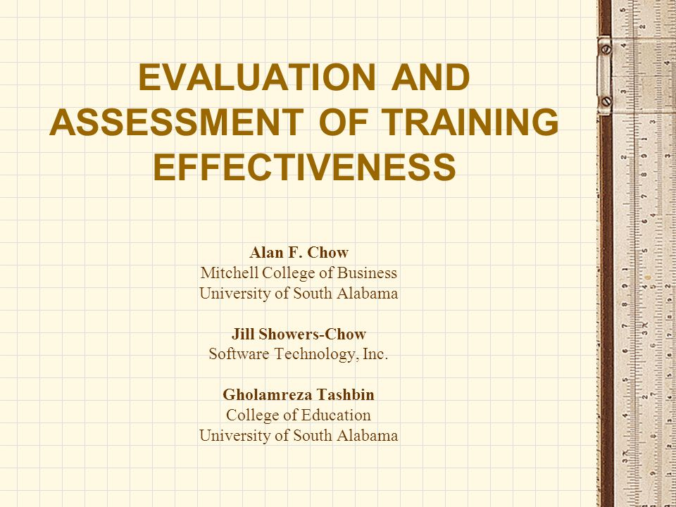 EVALUATION AND ASSESSMENT OF TRAINING EFFECTIVENESS Alan F.
