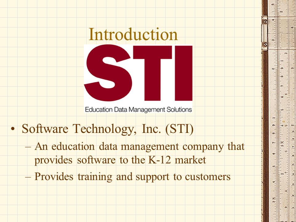 Introduction Training –Who – Administrators, school officials, and teachers –What – School system support software and database use training –Where – At customer locations, in schools, school board offices, via the internet through Webex.