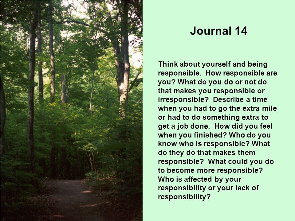 Journal 14 Think about yourself and being responsible.