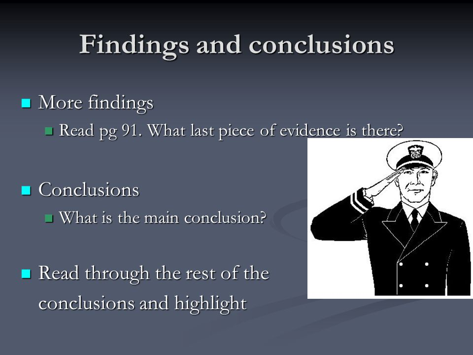 Findings and conclusions More findings More findings Read pg 91. What last piece of evidence is there? Read pg 91. What last piece of evidence is ther