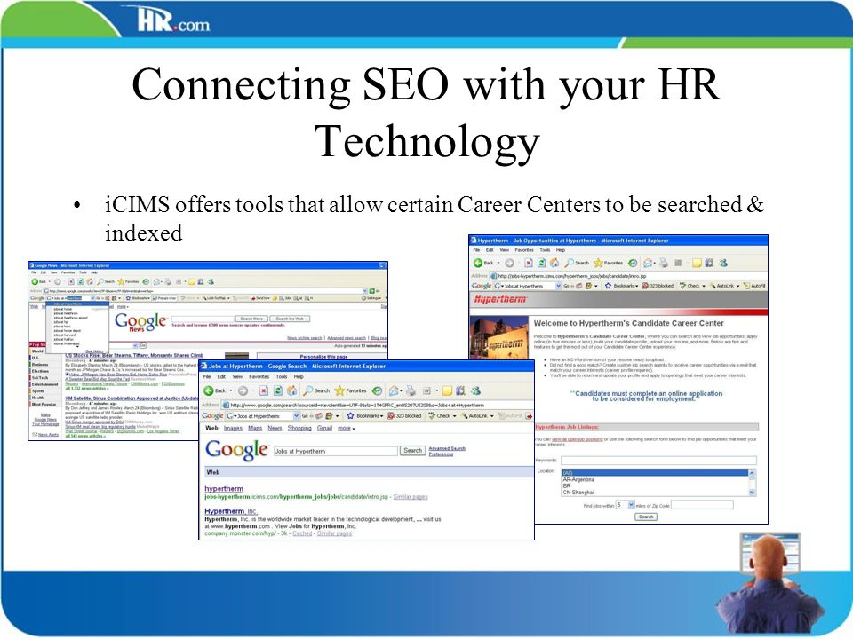 Connecting SEO with your HR Technology iCIMS offers tools that allow certain Career Centers to be searched & indexed